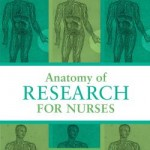 The Anatomy of Research for Nurses covers everything from formulating a hypothesis to the legal and ethical issues involved in performing and funding a research study.