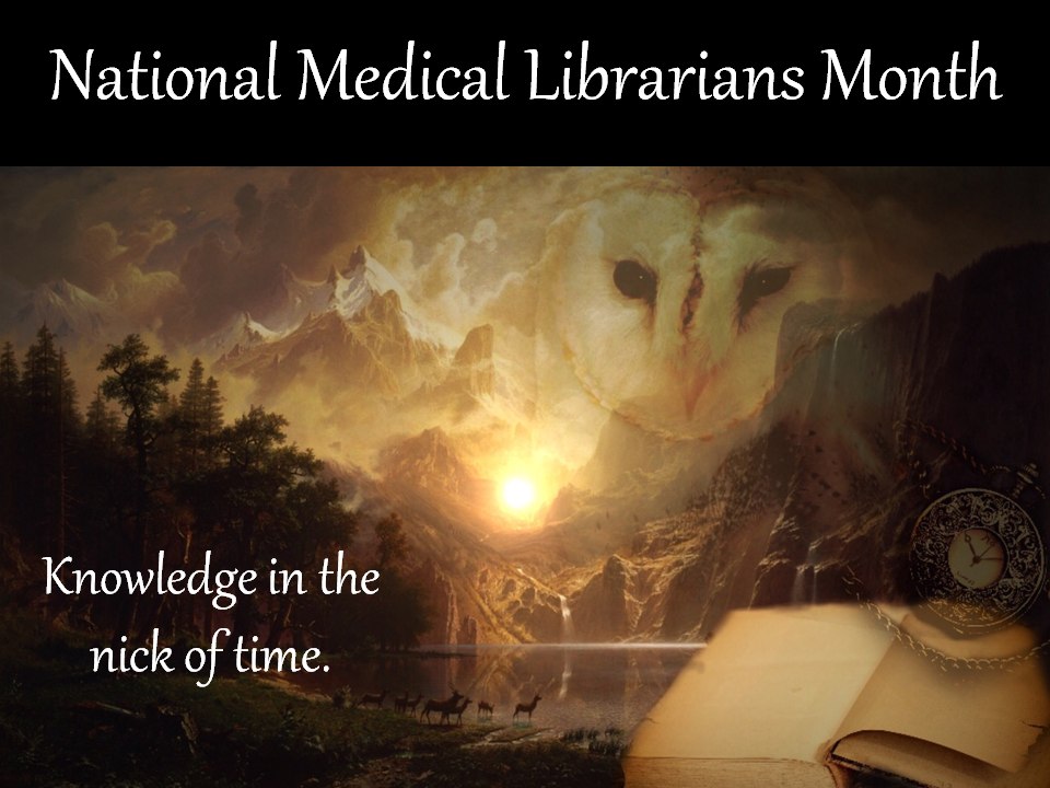 Celebrate National Medical Librarians Month!